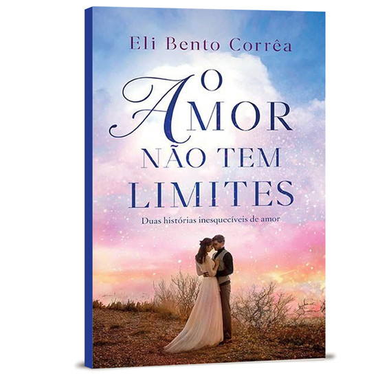 O Amor Não Tem Limites - Eli Bento Corrêa
