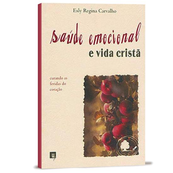 Saúde Emocional e Vida Cristã - Esly Regina Carvalho