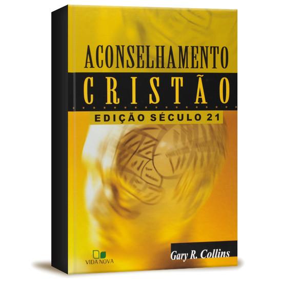 Aconselhamento Cristão - Edição século 21 - Gary R. Collins