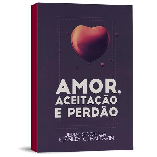 Amor, Aceitação e Perdão - Jerry Cook