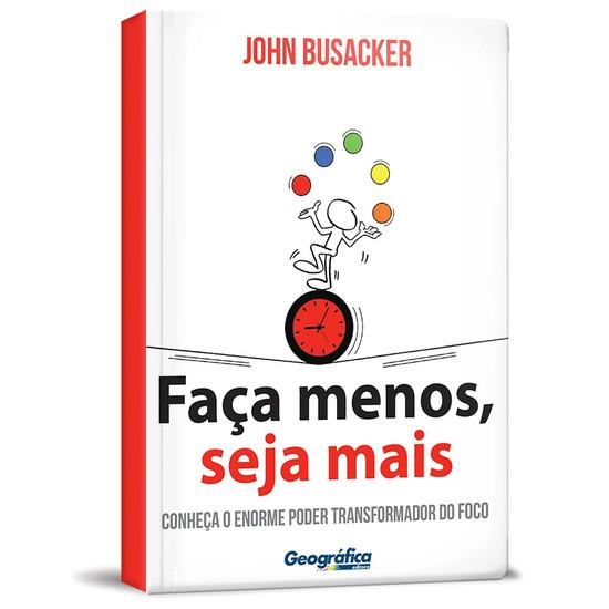 Faça Menos, Seja Mais - Jhon Busacker