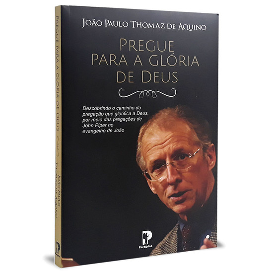 Pregue Para a Glória de Deus - João Paulo Thomaz de Aquino