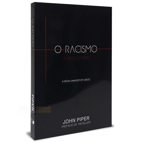 O Racismo, a Cruz e o Cristão - John Piper