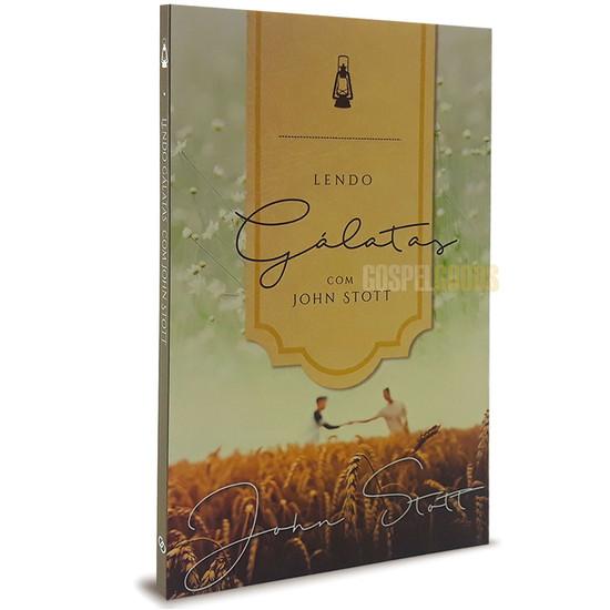 Lendo Gálatas com John Stott - John Stott