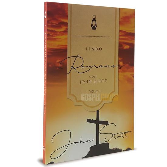 Lendo Romanos com John Stott - Vol. 2 - John Stott
