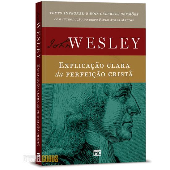 Explicação Clara da Perfeição Cristã - John Wesley