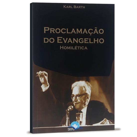 A Proclamação do Evangelho - Karl Barth