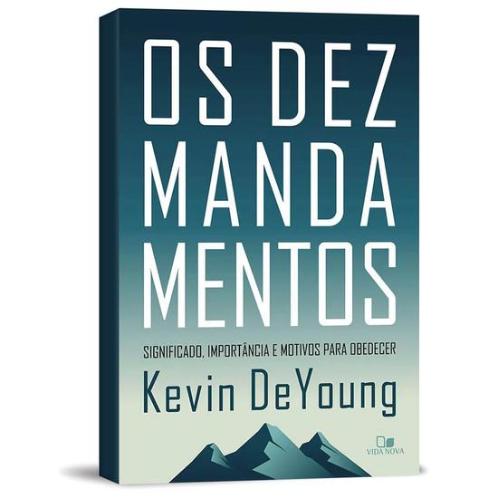 Os Dez Mandamentos - Kevin DeYoung