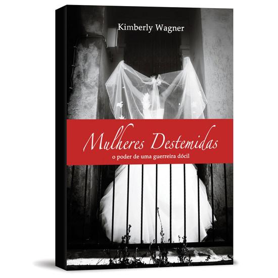 Mulheres Destemidas - Kimberly Wagner