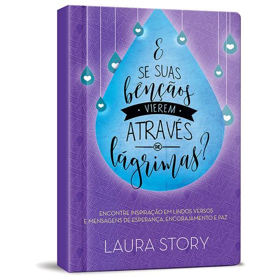 E se Suas Bênçãos Vierem Através de Lágrimas? - Laura Story