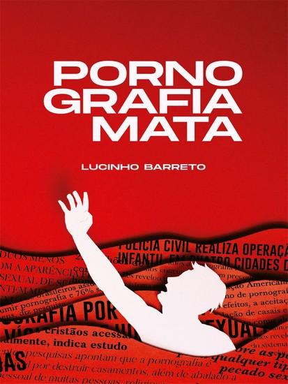 Pornografia Mata - Lucinho Barreto