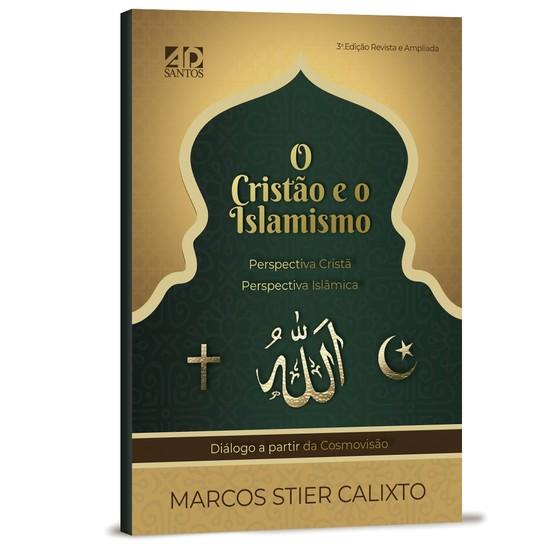O Cristão e o Islamismo - Marcos Calixto