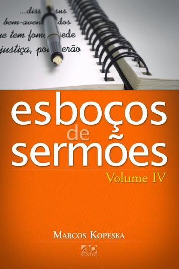Esboços de Sermões - Vol. 4 - Marcos Kopeska