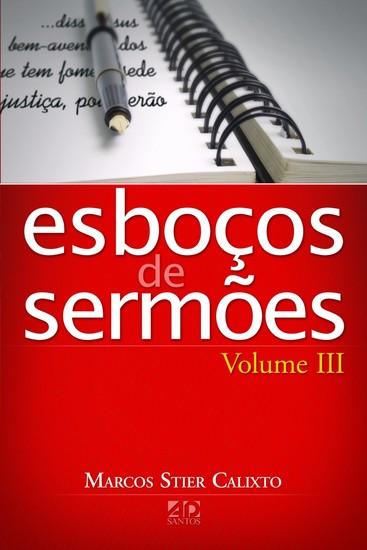 Esboços de Sermões - Vol. 3 - Marcos Stier Calixto