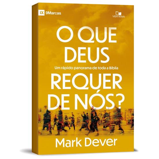O Que Deus Requer de Nós? - Mark Dever