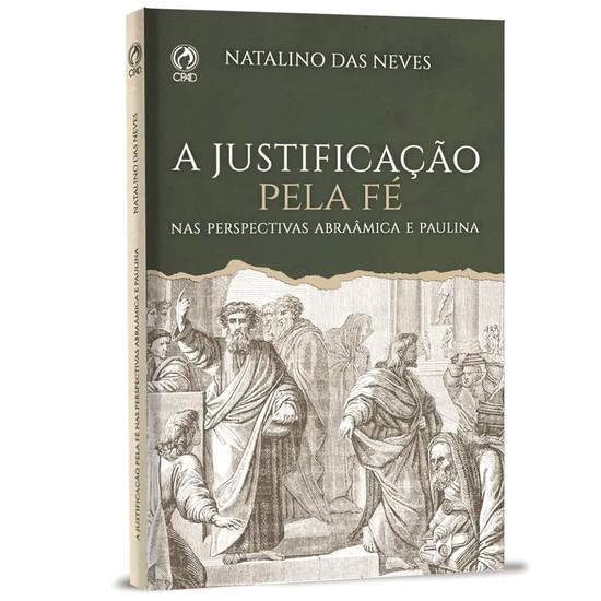 A Justificação Pela Fé - Natalino das Neves