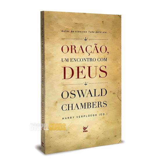 Oração, Um Encontro Com Deus - Oswald Chambers