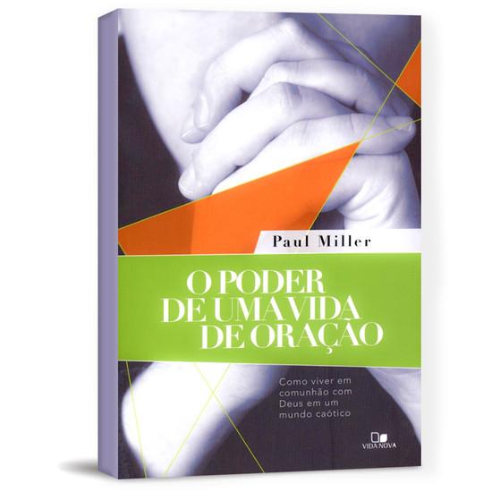 O Poder de uma vida de oração - Paul Miller