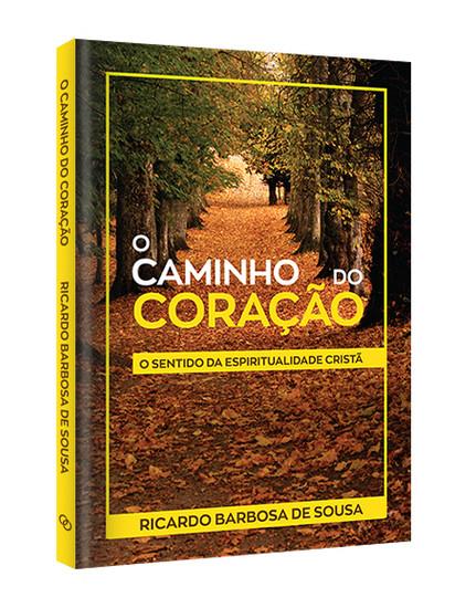 O Caminho do Coração - Ricardo Barbosa de Sousa