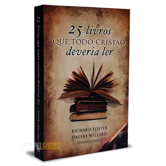 25 Livros Que Todo Cristão Deveria Ler - Richard Foster e Dallas Willard