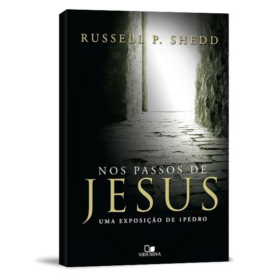 Nos Passos de Jesus - Russel P. Shedd