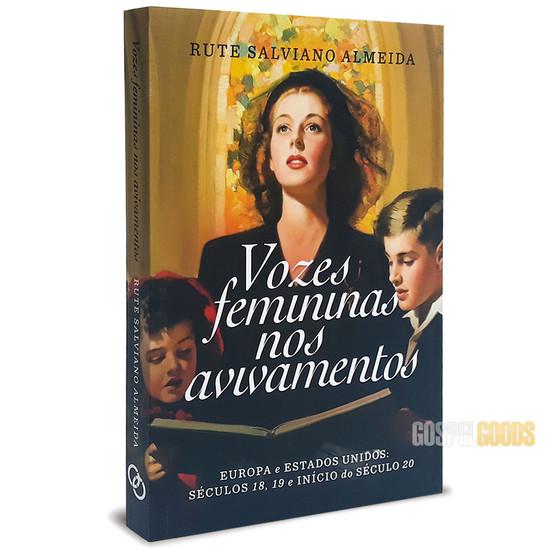 Vozes Femininas nos Avivamentos - Rute Salviano Almeida