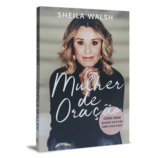 Mulher de Oração - Sheila Walsh