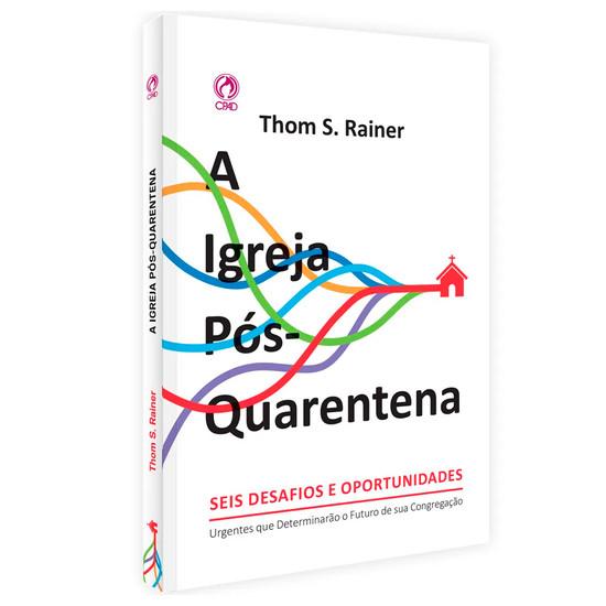 A Igreja Pós-Quarentena - Thom. S. Rainer