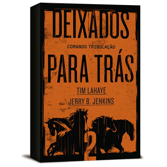 Deixados Para Trás Vol. 2 - Tim LaHaye e Jerry B. Jenkins