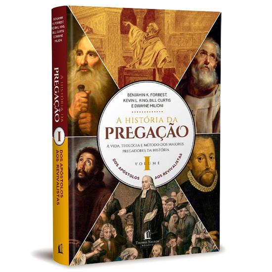 História da Pregação Vol 1 - Dos Apóstolos aos Revivalistas