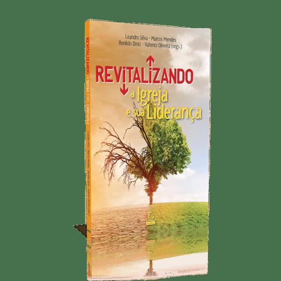 Revitalizando a Igreja e a Sua Liderança