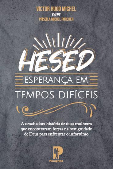 Hesed: Esperança em Tempos Difíceis - Victor Hugo Michel