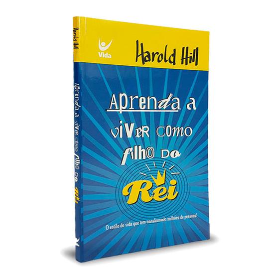 Aprenda a Viver Como Filho do Rei - Harold Hill