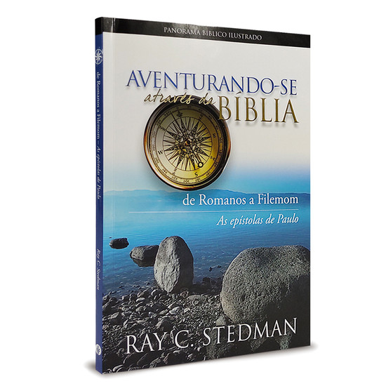 Aventurando-se Através da Bíblia De Romanos a Filemom - Ray C. Stedman