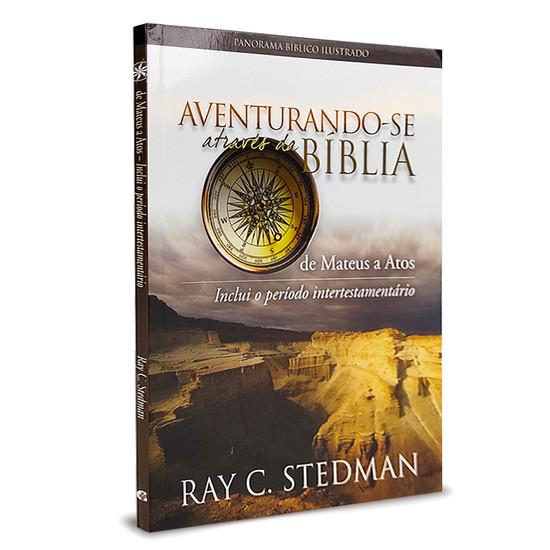 Aventurando-se Através da Bíblia - De Mateus a Atos - Ray C. Stedman