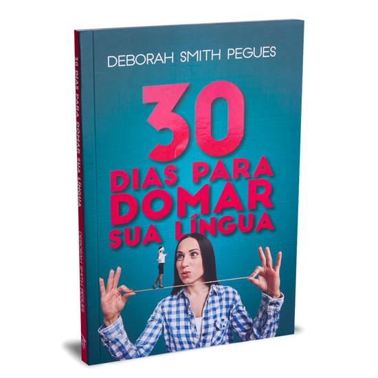 30 Dias Para Domar Sua Língua - Deborah Pegues