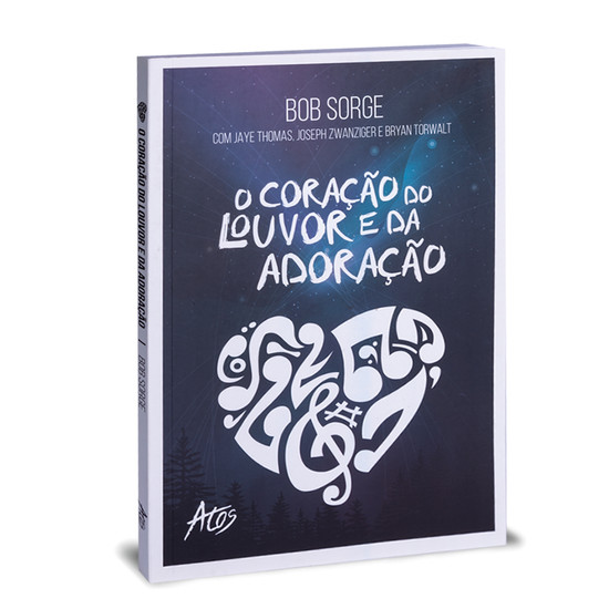 O Coração do Louvor e da Adoração - Bob Sorge