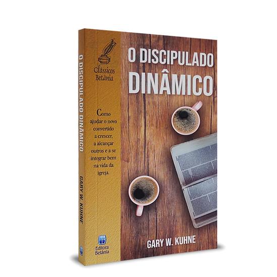 O Discipulado Dinâmico - Gary W. Kuhne