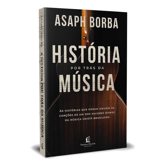 A história por trás da música - Asaph Borba