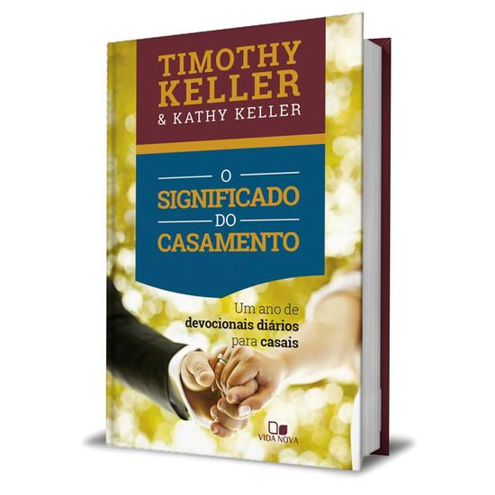 O Significado Do Casamento - Timothy Keller & Kathy Keller