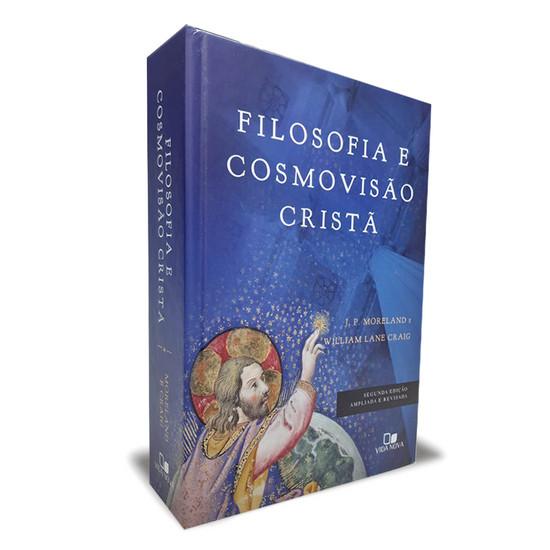 Filosofia e Cosmovisão Cristã - J. P. Moreland e William Lane Craig