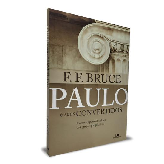 Paulo e seus convertidos - F.F. Bruce