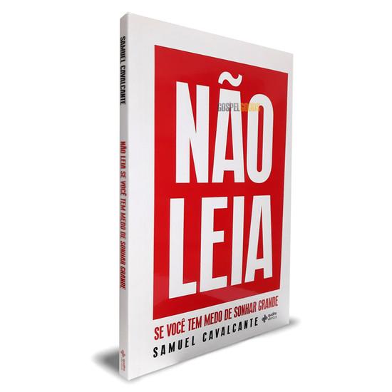 Não leia se você tem medo de sonhar grande - Samuel Cavalcante