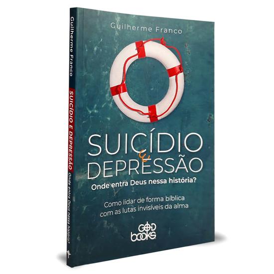 Suicídio e Depressão: Onde entra Deus nessa história? - Guilherme Franco