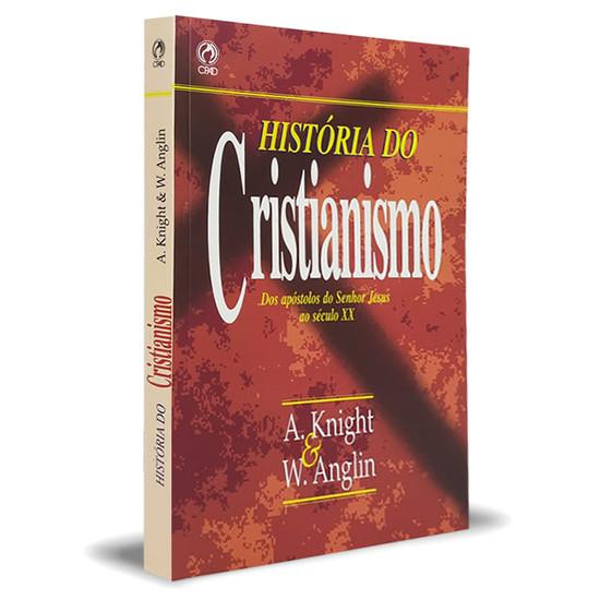 História do Cristianismo - A. Knight & W. Anglin