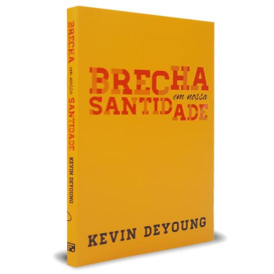 Brecha Em Nossa Santidade - Kevin DeYoung
