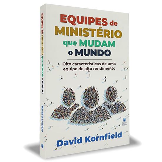 Equipes De Ministério Que Mudam o Mundo - David Kornfield