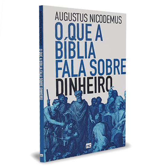 O Que A Bíblia Fala Sobre Dinheiro - Augustus Nicodemus