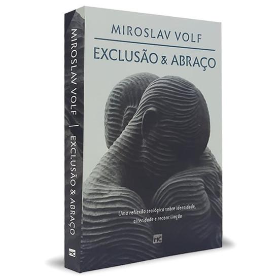Exclusão e Abraço - Miroslav Volf