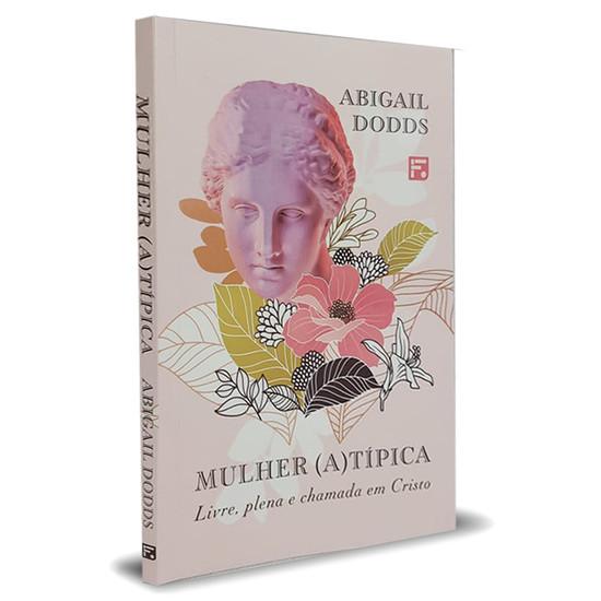 Mulher (A)Típica - Abigail Dodds